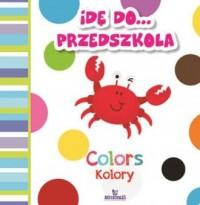 Idę do przedszkola Kolory Colors - okładka podręcznika