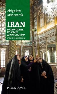 Iran. Przewodnik po kraju ajatollahów - okładka książki