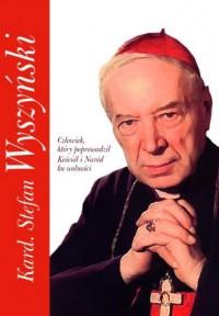 Kard. Stefan Wyszyński. Człowiek, - okładka książki