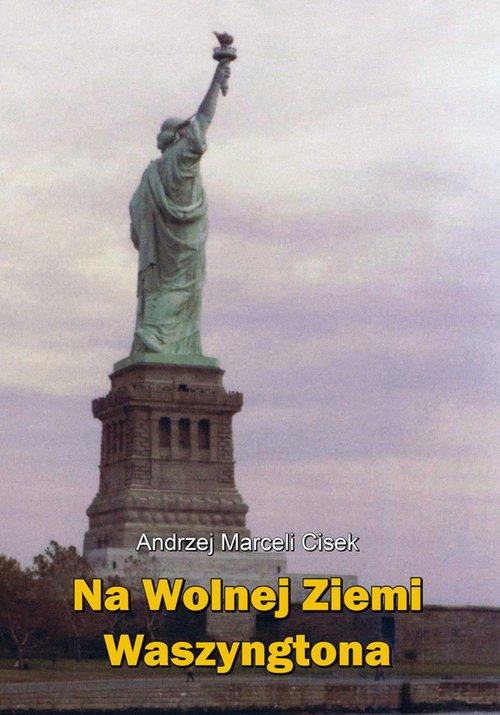Na wolnej ziemi Waszyngtona - okładka książki