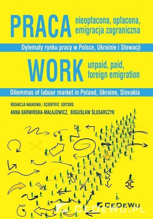 Praca nieopłacona, opłacona, emigracja - okładka książki