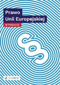 Prawo Unii Europejskiej w pigułce - okładka książki