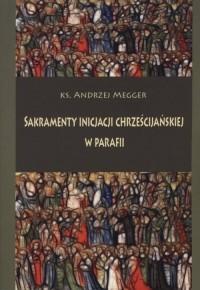 Sakramenty inicjacji chrześcijańskiej - okładka książki