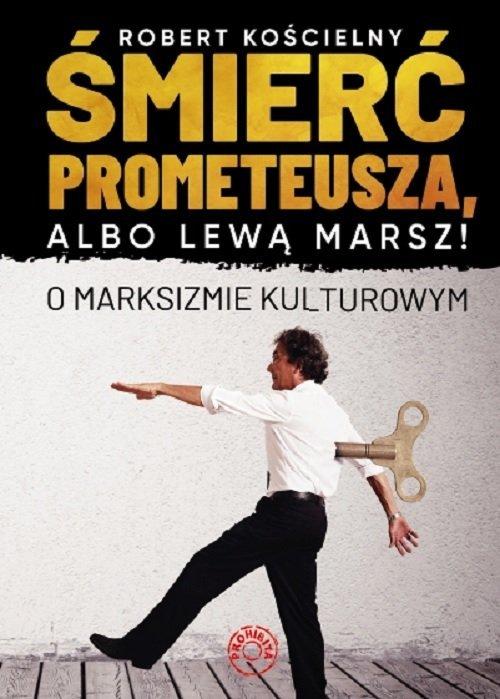 Śmierć Prometeusza albo lewą marsz! - okładka książki
