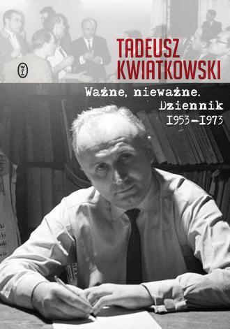 Ważne, nieważne. Dziennik 1953-1973 - okładka książki