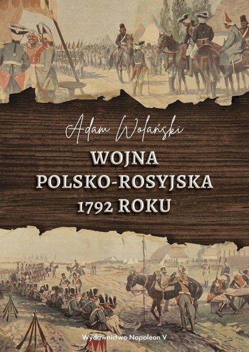 Wojna polsko-rosyjska 1792 roku - okładka książki