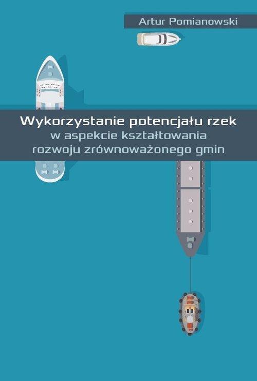 Wykorzystanie potencjału rzek w - okładka książki