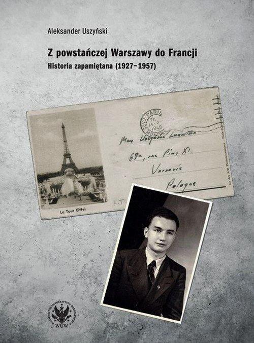 Z powstańczej Warszawy do Francji. - okładka książki