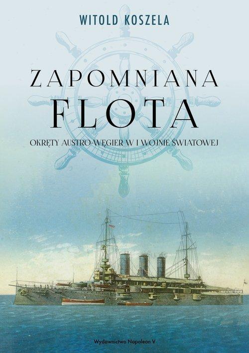 Zapomniana flota. Okręty Austro-Węgier - okładka książki