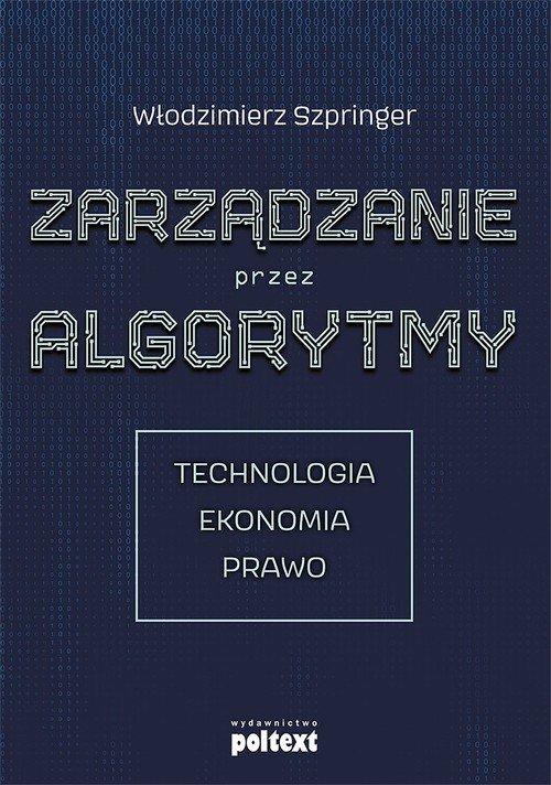 Zarządzanie przez algorytmy. Technologia. - okładka książki