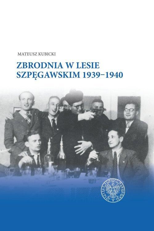 Zbrodnia w Lesie Szpęgawskim 1939-1940 - okładka książki