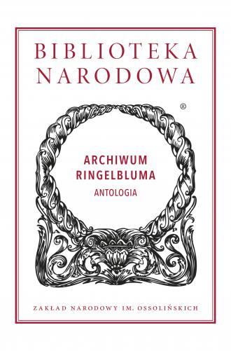 Archiwum Ringelbluma. Antologia. - okładka książki