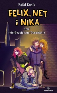 Felix Net i Nika oraz (nie)Bezpieczne - okładka książki