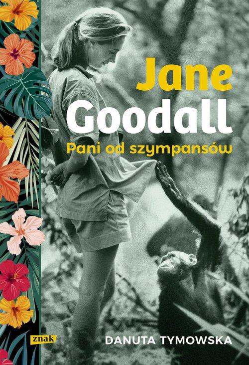 Jane Goodall. Pani od szympansów - okładka książki