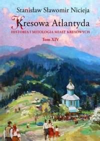 Kresowa Atlantyda. Tom 14 - okładka książki