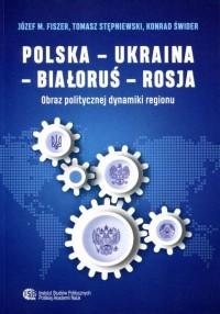 Polska – Ukraina – Białoruś – Rosja. - okładka książki