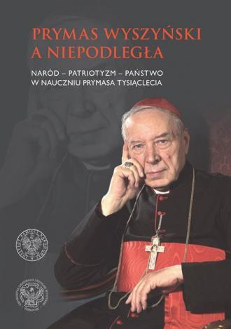 Prymas Wyszyński a Niepodległa. - okładka książki