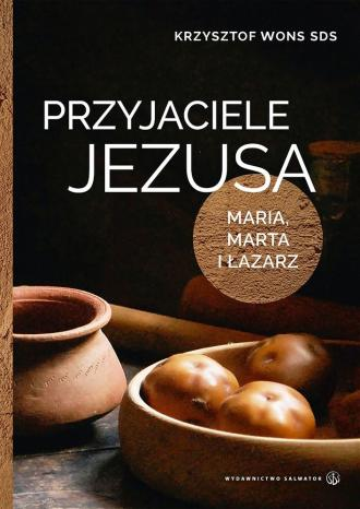 Przyjaciele Jezusa. Maria, Marta - okładka książki
