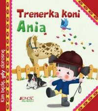 Trenerka koni Ania - okładka książki