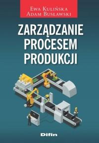 Zarządzanie procesem produkcji - okładka książki