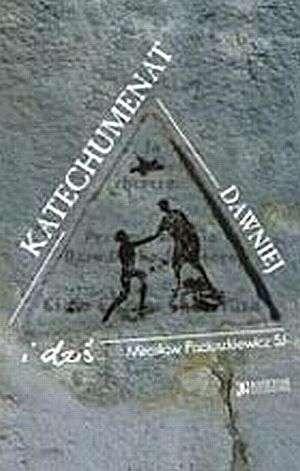 ksi��ka -  Katechumenat dawniej i dzi� - Miros�aw Paciuszkiewicz SJ