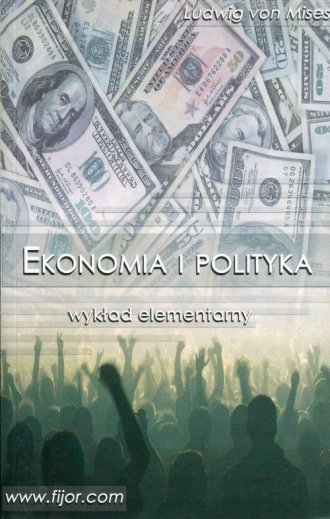Ekonomia i polityka. Wykład elementarny - okładka książki
