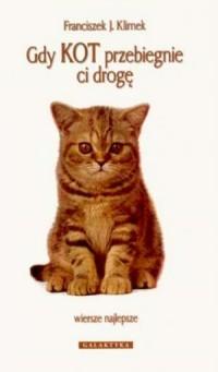 Gdy kot przebiegnie ci drogę. Wiersze najlepsze - okładka książki