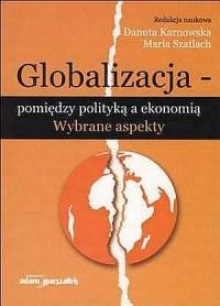 Globalizacja - pomiędzy polityką - okładka książki