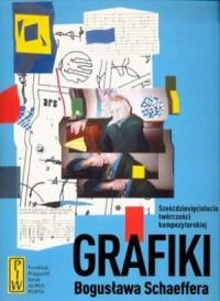 Grafiki Bogusława Schaeffera - okładka książki