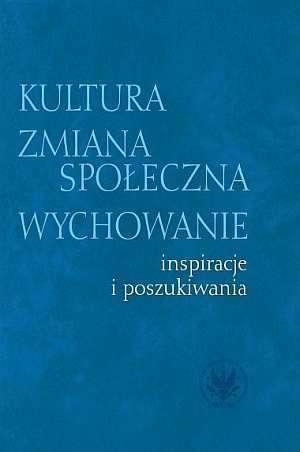 Kultura - zmiana społeczna - wychowanie. - okładka książki