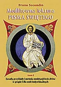 Modlitewna lektura Pisma Świętego. Zasady, przykłady i metoda medytacji lectio divina w grupie i dla osób indywidualnych. Tom 1 - okładka książki