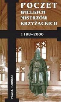 Poczet wielkich mistrzów krzyżackich 1198-2000 - okładka książki