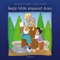 Święty Feliks. Przyjaciel dzieci - okładka książki