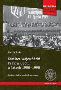 Komitet Wojewódzki PZPR w Opolu - okładka książki