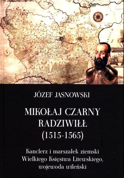 Mikołaj Czarny Radziwiłł (1515-1565) - okładka książki