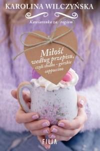 Miłość według przepisu czyli słodko-gorzkie - okładka książki