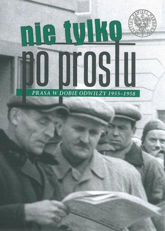 Nie tylko Po Prostu. Prasa w dobie - okładka książki