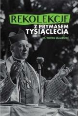 Rekolekcje z Prymasem Tysiąclecia - okładka książki