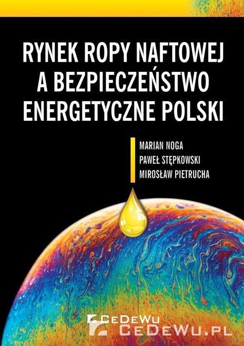 Rynek ropy naftowej a bezpieczeństwo - okładka książki