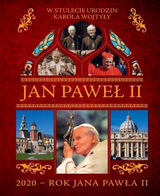 Jan Paweł II. W stulecie urodzin - okładka książki
