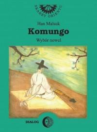 Komungo. Wybór nowel koreańskich. - okładka książki