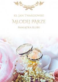 Młodej Parze. Pamiątka ślubu - okładka książki