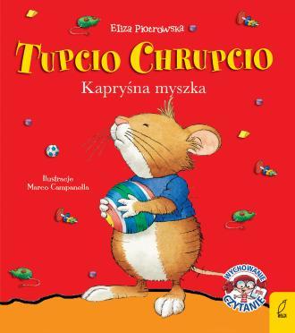 Tupcio Chrupcio. Kapryśna myszka - okładka książki