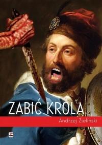 Zabić króla - okładka książki