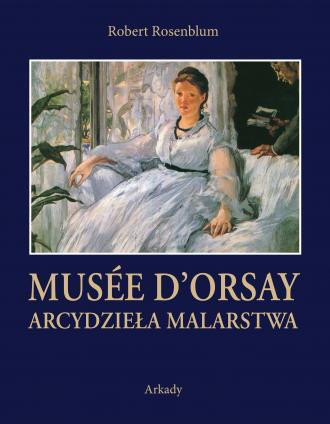 Arcydzieła Malarstwa Musée d Orsay - okładka książki