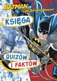 Batman i Liga Sprawiedliwości Księga. - okładka książki