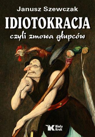 Idiotokracja czyli zmowa głupców - okładka książki