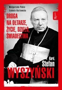 Kardynał Stefan Wyszyński. Droga - okładka książki
