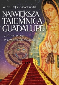 Największa tajemnica Guadalupe - okładka książki
