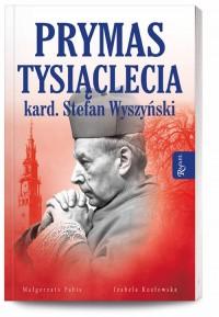 Prymas Tysiąclecia Kardynał Stefan - okładka książki